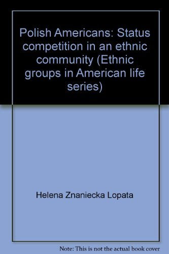 9780136864448: Polish Americans: Status competition in an ethnic community (Ethnic groups in American life series)