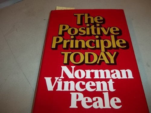 9780136867258: The positive principle today: How to renew and sustain the power of positive thinking