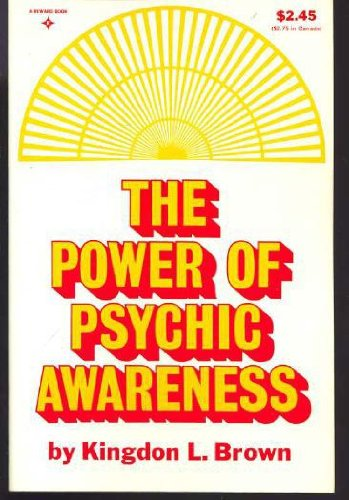The Power of Psychic Awareness: Brown, Kingdon L.