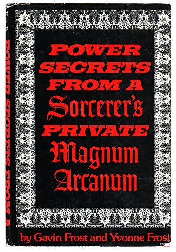 Power Secrets from a Sorcerer's Private Magnum Arcanum (0136872514) by Frost, Gavin; Frost, Yvonne