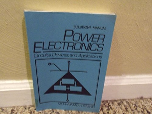 9780136878575: Power Electronics - Circuits,Devices, and Applications - SOLUTIONS MANUAL