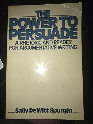 9780136880523: Power to Persuade: Rhetoric and Reader for Argumentative Writing