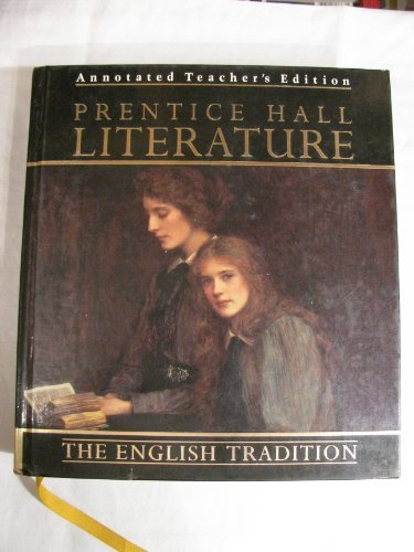 Prentice Hall Literature; The English Tradition (Annotated Teacher's Edition): Hall, Prentice