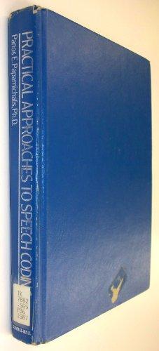 Practical Approaches to Speech Coding: Papamichalis, Panos E.