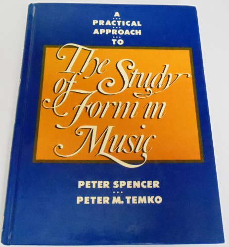 9780136890508: A Practical Approach to the Study of Form in Music