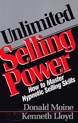 Unlimited Selling Power: How to Master Hypnotic: Donald Moine, Kenneth