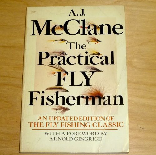 The Practical Fly Fisherman: McClane, A. J.; McClane, Albert Jules