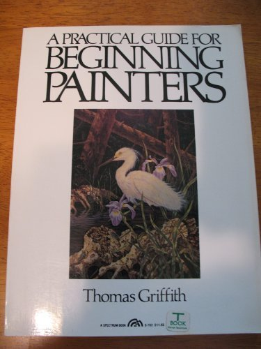 9780136895053: Practical Guide for Beginning Painters