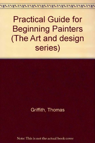 9780136895138: A Practical Guide for Beginning Painters (The Art & design series)
