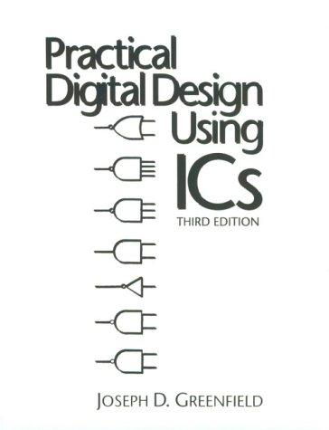 Practical Digital Design Using ICS: Joseph D. Greenfield