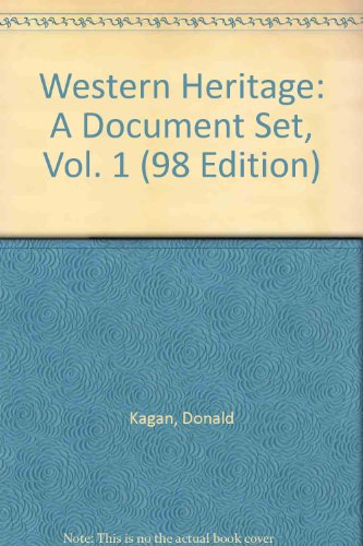 Western Heritage: A Document Set, Vol. 1 (98 Edition): Donald Kagan, Steven Ozment, Frank M. Turner
