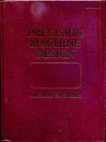 Precision Machine Design/Book and Disk: Slocum, Alexander H.