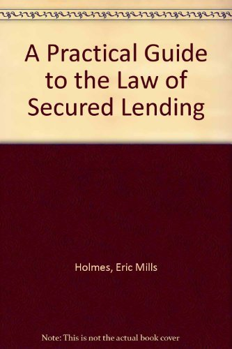 9780136909422: A Practical Guide to the Law of Secured Lending