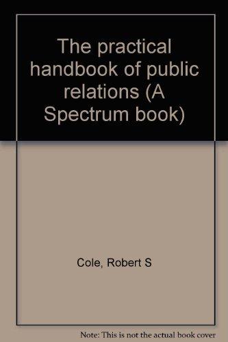 The practical handbook of public relations (A Spectrum book)
