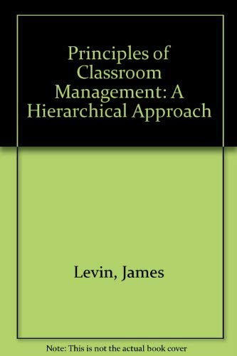 9780136911715: Principles of Classroom Management: A Hierarchical Approach