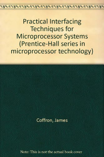 Practical Interfacing Techniques for Microprocessor Systems (Prentice-Hall: Coffron, James