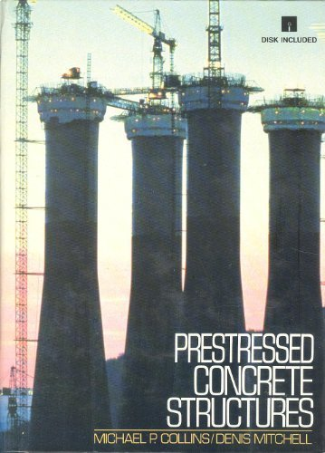 Prestressed Concrete Structures/Book and Disk (PRENTICE-HALL INTERNATIONAL: Collins, Michael P.