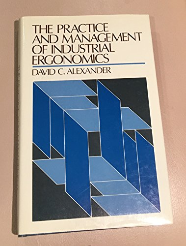 9780136936497: The Practice and Management of Industrial Ergonomics (Prentice-hall International Series in Industrial & Systems Engineering)