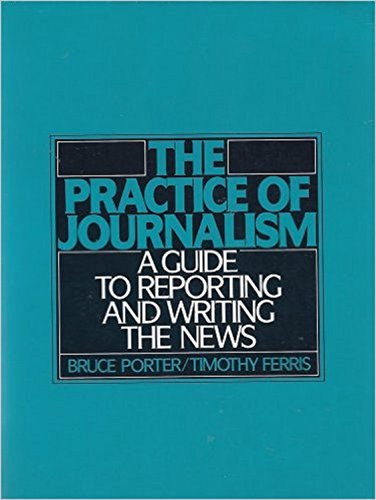 9780136937067: The Practice of Journalism: A Guide to Reporting and Writing the News