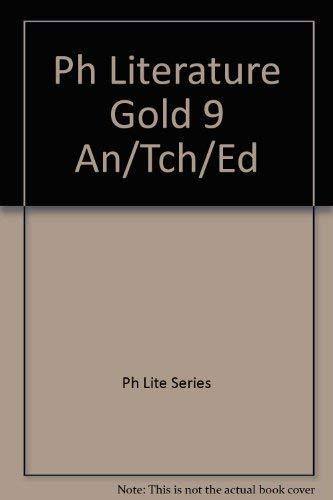 Prentice Hall Literature Gold 9, Annotated Teacher's: Ph Lite Series
