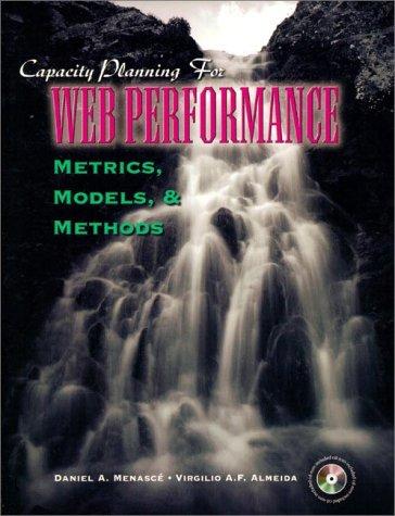 Capacity Planning for Web Performance: Metrics, Models,: Virgillio Almeida, Virgilio
