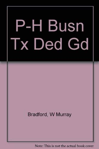 The Prentice Hall Business Tax Deduction Master Guide: Strategies for Business and Professional People, 1986 Edition (0136940358) by Bradford, W Murray