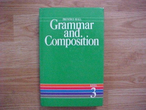 PRENTICE HALL GRAMMAR AND COMPOSITION LEVEL 3