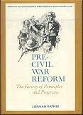 Pre-Civil War Reform: The Variety of Principles: Ratner, Lorman
