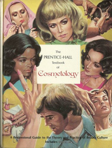 9780136953128: The Prentice-Hall Textbook of Cosmetology: A Professional Guide to the Theory and Practice of Beauty Culture