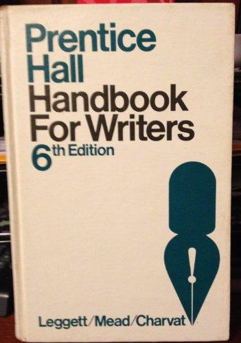 Prentice-Hall Handbook for Writers: Glenn H. Leggett;