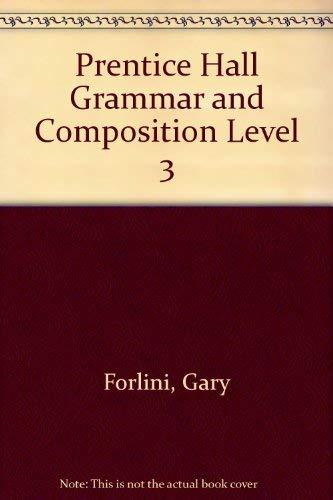 Prentice Hall Grammar and Composition Level 3: Forlini, Gary