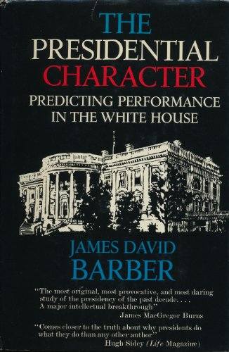 9780136974581: The Presidential Character: Predicting Performance in the White House