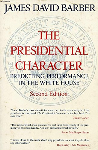 9780136974666: The Presidential character: Predicting performance in the White House