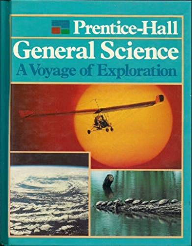 Prentice-Hall General Science: A Voyage of Exploration (0136975410) by Hurd, Dean; Johnson, Susan; Matthias, George; Snyder, Edward