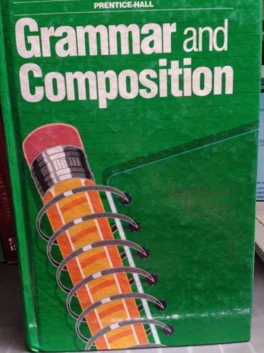 PRENTICE HALL Grammar & Composition: a