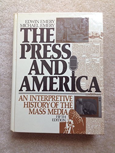 9780136979883: The press and America: An interpretive history of the mass media
