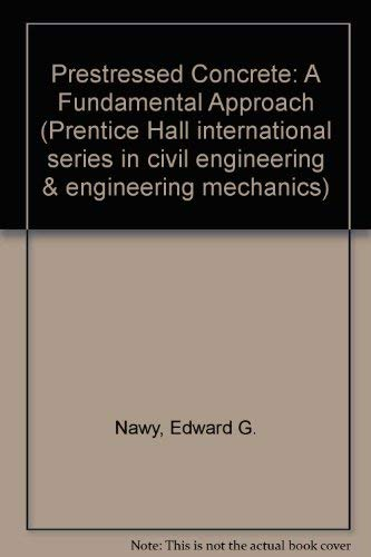 9780136983750: Prestressed Concrete: A Fundamental Approach (Prentice-Hall International Series in Civil Engineering and Engineering Mechanics)