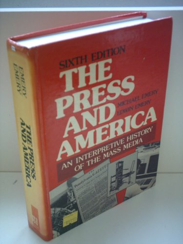 9780136990598: The press and America: An interpretive history of the mass media