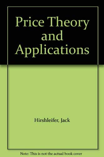 Price Theory and Applications: Hirshleifer, Jack