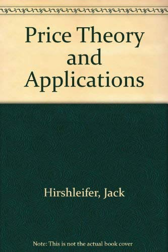 Price Theory and Applications: Jack Hirshleifer