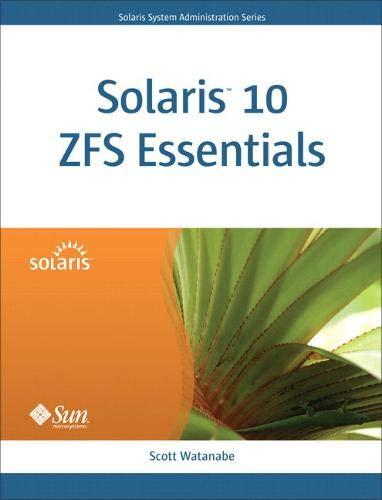 9780137000104: Solaris 10 ZFS Essentials (Solaris System Administration)