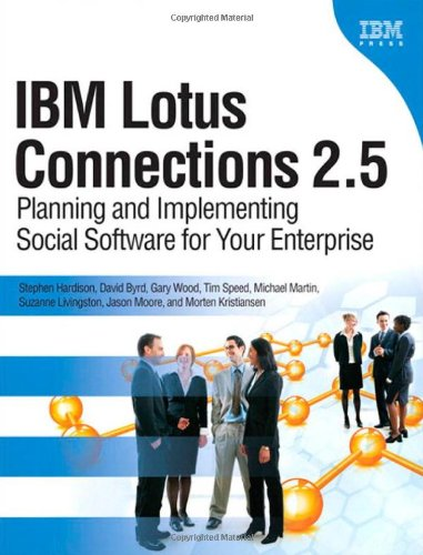 IBM Lotus Connections 2.5 : Planning and: Stephen Hardison; Gary