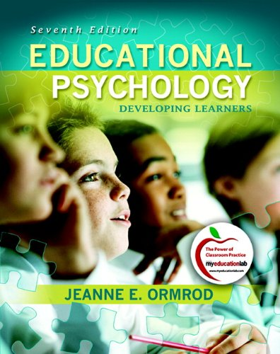 Educational Psychology: Developing Learners (7th Edition): Ormrod, Jeanne Ellis