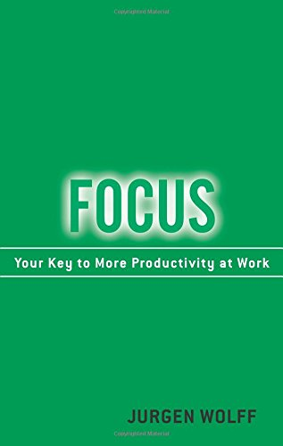9780137002566: Focus: Your Key to More Productivity at Work