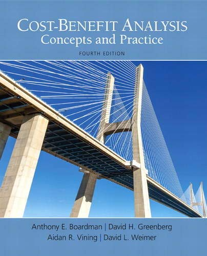 Cost-Benefit Analysis (4th Edition) (The Pearson Series in Economics): Boardman, Anthony; Greenberg...