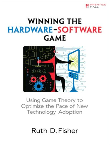 9780137002825: Winning the Hardware-Software Game: Using Game Theory to Optimize the Pace of New Technology Adoption