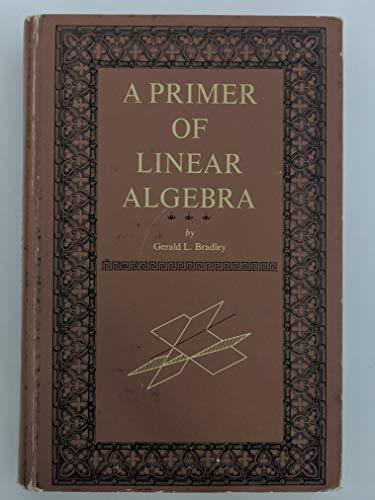 9780137003280: A Primer of Linear Algebra
