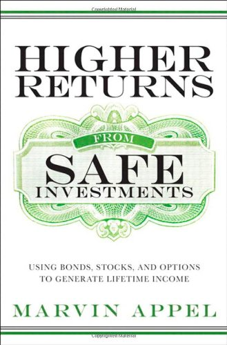 9780137003358: Higher Returns from Safe Investments: Using Bonds, Stocks, and Options to Generate Lifetime Income