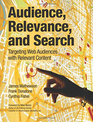9780137004201: Audience, Relevance, and Search: Targeting Web Audiences with Relevant Content