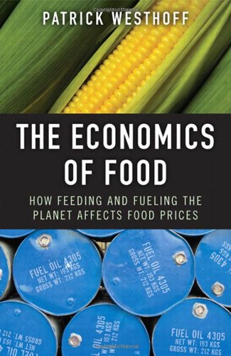 9780137006106: The Economics of Food: How Feeding and Fueling the Planet Affects Food Prices